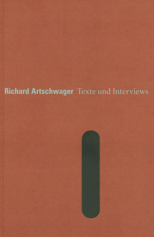 Richard Artschwager – Texte & Interviews