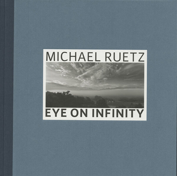 Michael Ruetz – Eye on Infinity