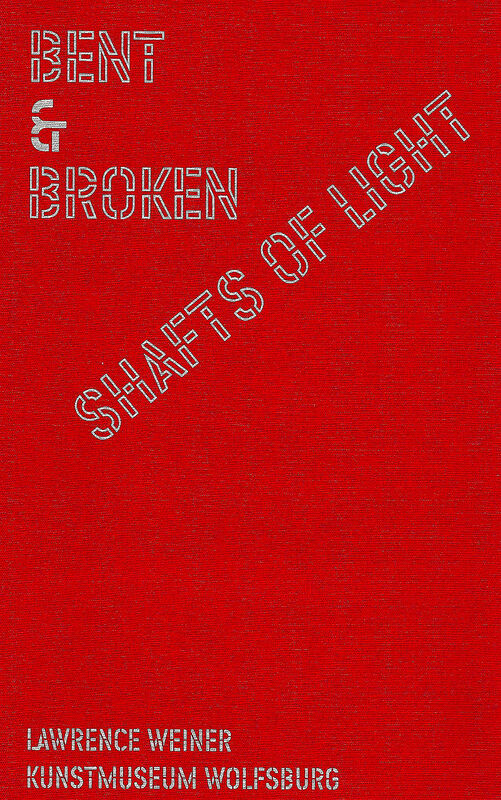 Lawrence Weiner – Bent & Broken