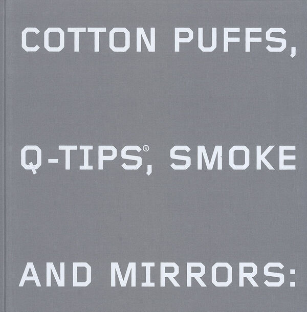 Ed Ruscha – Cotton Puffs, Q–Tips, Smoke & Mirrors