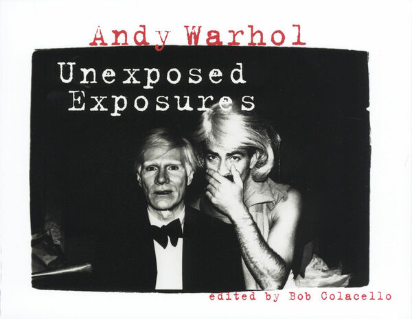 Andy Warhol – Unexposed Exposures