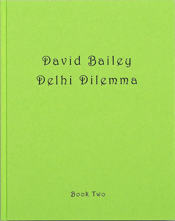 David Bailey's Delhi Dilemma