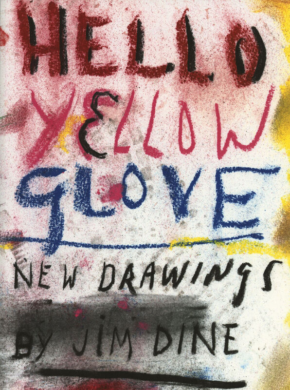 Jim Dine – Hello Yellow Glove