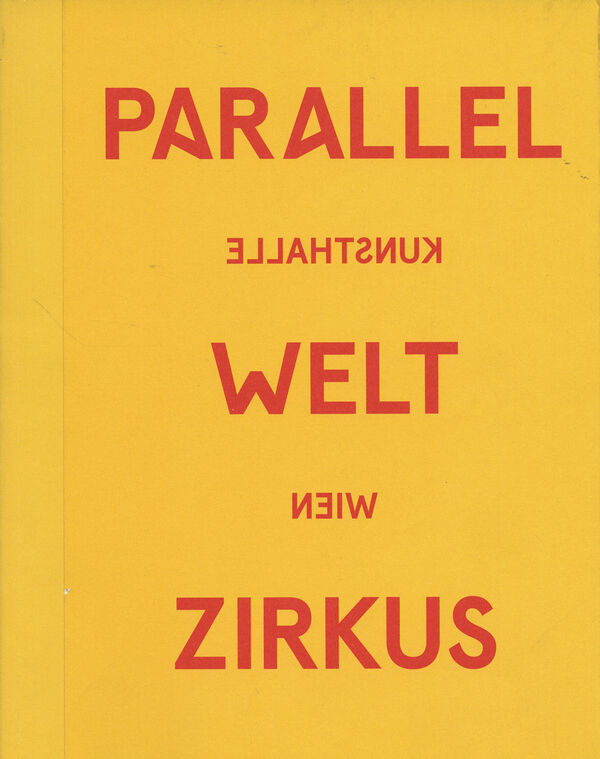 Parallelwelt Zirkus | The Circus as a Parallel Universe