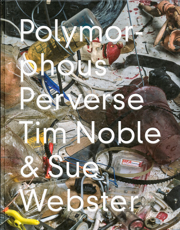 Tim Noble & Sue Webster – Polymorphous Perverse