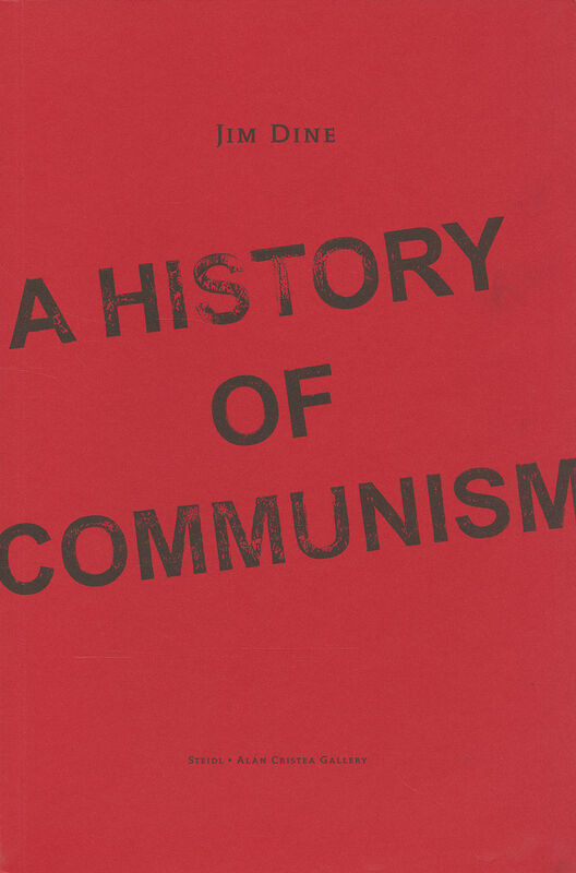 Jim Dine – A History of Communism