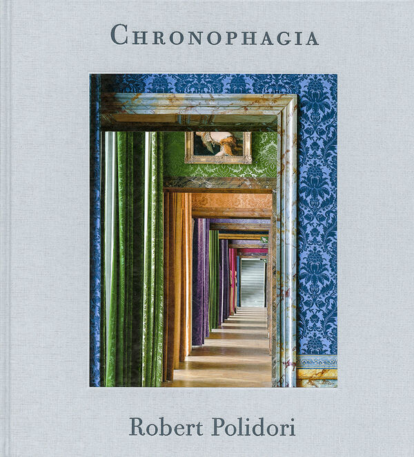 Robert Polidori – Chronophagia