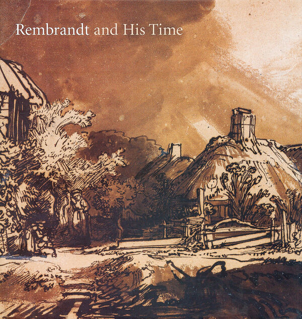 Rembrandt and His Time