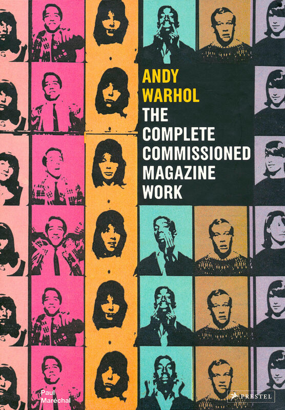 Andy Warhol – The Complete Commissioned Magazine Work