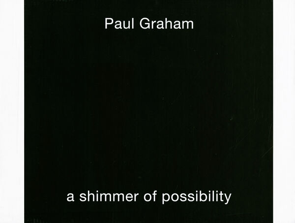 Paul Graham – a shimmer of possibility