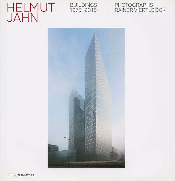 Helmut Jahn – Buildings 1975-2015