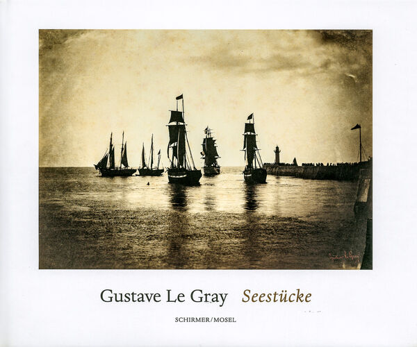 Gustave Le Gray – Seascapes | Seestücke