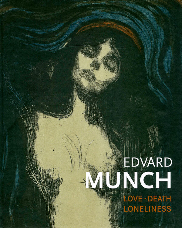 Edvard Munch – Love, Death, and Loneliness