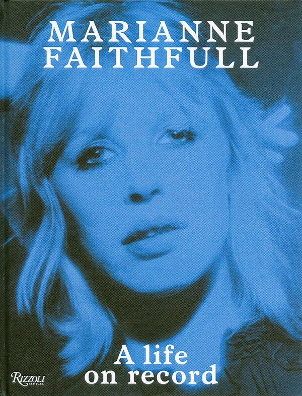Marianne Faithfull – A Life on Record