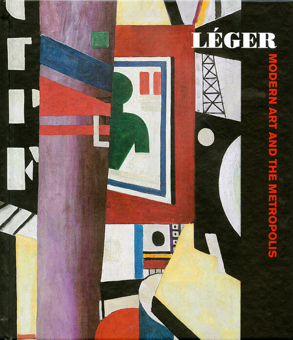 Fernand Léger – Modern Art and the Metropolis