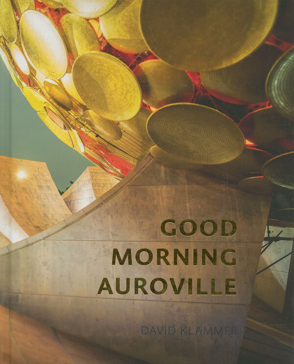 David Klammer – Good Morning Auroville