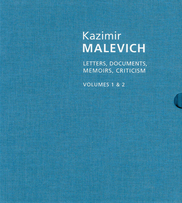 Kazimir Malevich – Letters, Documents, Memoirs and Criticism