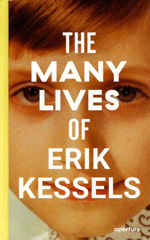 Erik Kessels – The Many Lives of Erik Kessels (sign.)