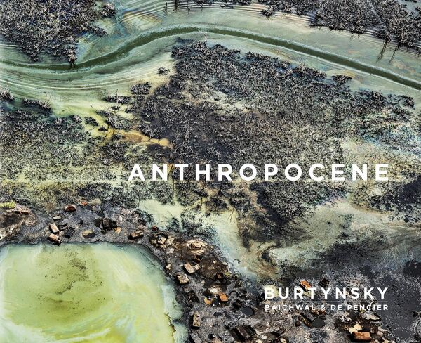 Edward Burtynsky – Anthropocene