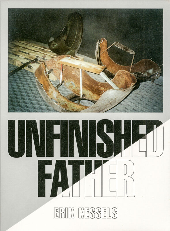 Erik Kessels – Unfished Father (sign.)