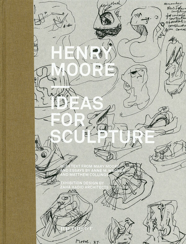 Henry Moore – Ideas for Sculpture