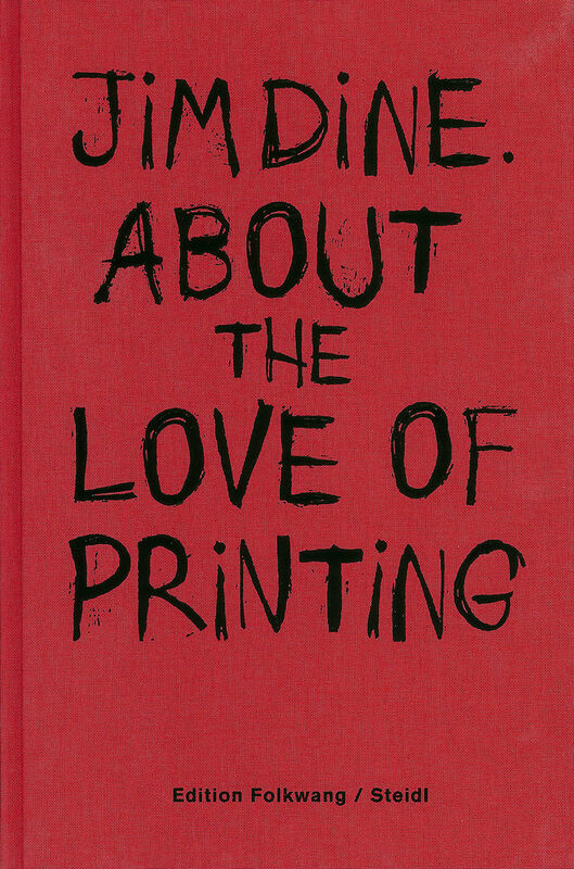 Jim Dine – About the Love of Printing