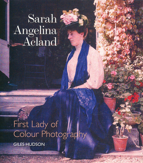 Sarah Angelina Acland – First Lady of Colour Photography