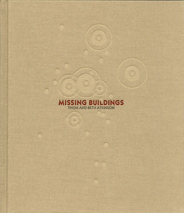 Thom and Beth Atkinson – Missing Buildings