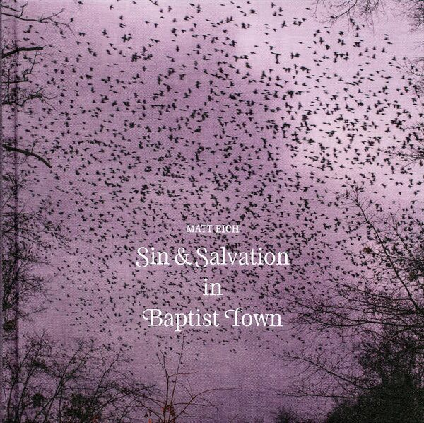 Matt Eich – Sin & Salvation in Baptist Town
