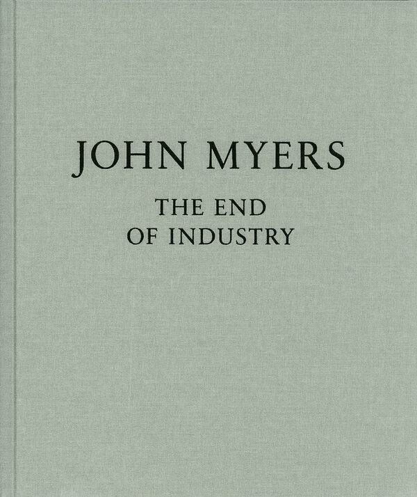 John Myers – The End of Industry