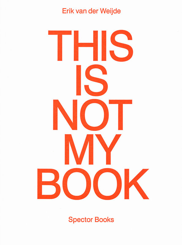 Erik van der Weijde – This Is Not My Book