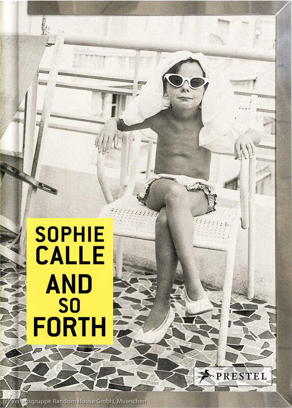 Sophie Calle – And So Forth